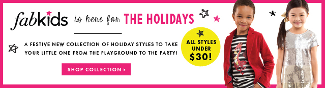 Fabkids is here for the Holidays! - Shop Collection