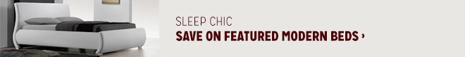 Sleep Chic - Save on Featured Modern Beds