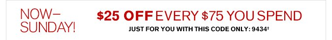 Get $25 Off Every $75 You Spend