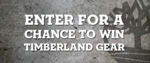Enter for a chance to Win Timberland Gear!