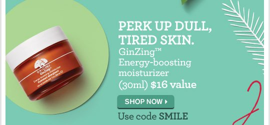 PERK UP DULL TIRED SKIN GinZing Energy boosting moisturizer 30ml 16 dollars value SHOP NOW