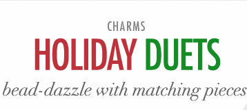 Holiday Duets - Bead-dazzle with matching pieces