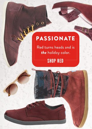 Passionate - red turns heads and is the holiday color. Shop Reds