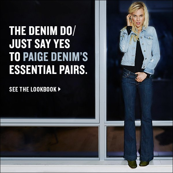 Just say yes to Paige Denim's essential pairs.  >>