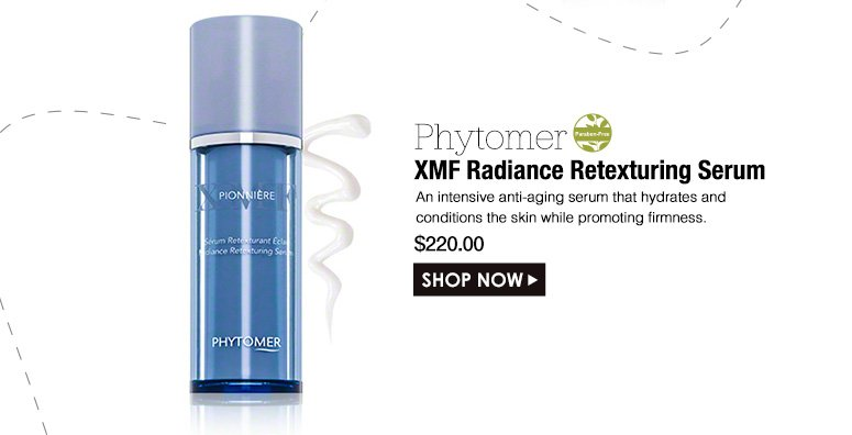 Paraben-FreePhytomer XMF Radiance Retexturing Serum An intensive anti-aging serum that hydrates and conditions the skin while promoting firmness. $220.00Shop Now>>