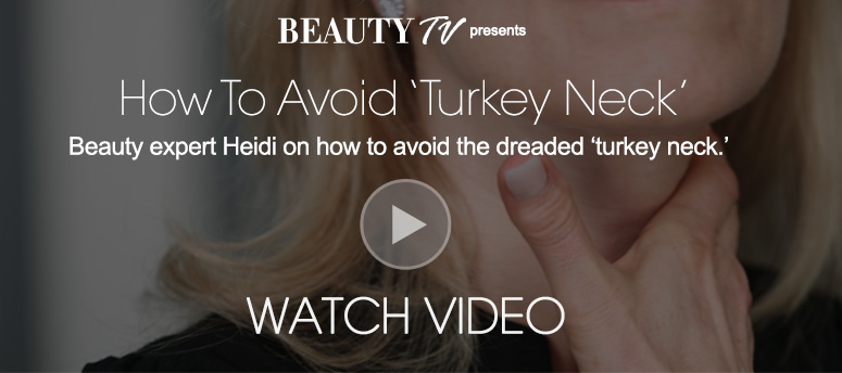 How To Avoid 'Turkey Neck'Deck: Beauty expert Heidi on how to avoid the dreaded 'turkey neck.'Watch Video>>