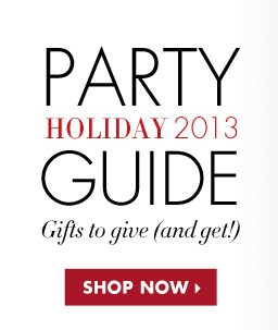 HOLIDAY 2013 PARTY GUIDE