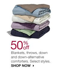 50% off Blankets, throws, down and down-alternative comforters. Select styles. SHOP NOW