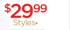 Shop $29.99 styles!