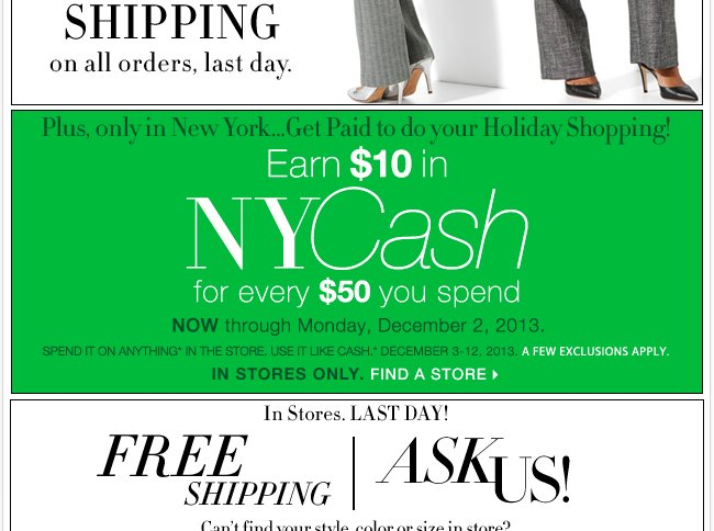 Earn $10 New York Cash for every $50 you spend + Last Day for free shipping on Ask Us.