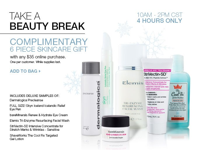 Complimentary 6 piece Skincare Kit with any $35 online purchase. One per customer. While supplies last. Add to Bag.