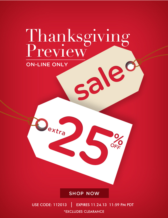 Thanksgiving Preview Sale! Use Code 112013 to Enjoy Extra 25% OFF Your Order! Hurry, Shop NOW!