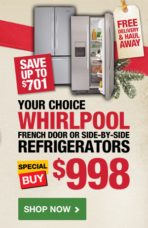 Your Choice Whirlpool Refrigerators $998