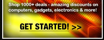 shop 1000+ deals - amazing discounts on computers, gadgets, electronics & more! GET STARTED!