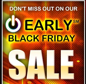 don't miss out on our early black friday.