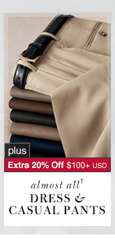 Dress & Casual Pants - 66% Off* plus Extra 20% Off