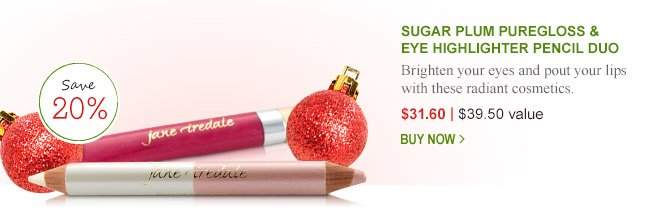 Save 20% on this Sugar Plum PureGloss & Eye Highlighter Pencil Duo!