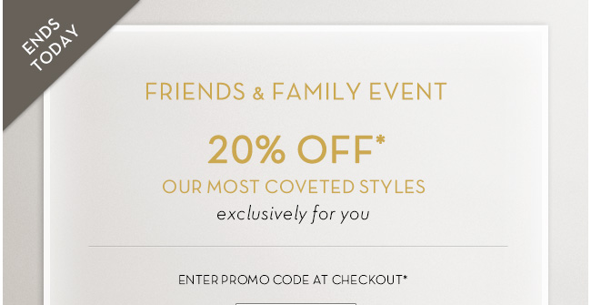 Friends and Family Event | 20% Off