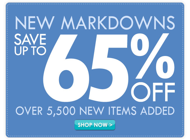 Up to 65% Off! New Markdowns!