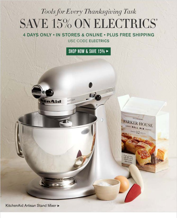 Tools for Every Thanksgiving Task - SAVE 15% ON ELECTRICS* - 4 DAYS ONLY • IN STORES & ONLINE • PLUS FREE SHIPPING - USE CODE ELECTRICS