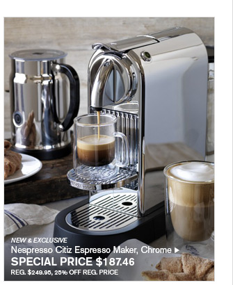 NEW & EXCLUSIVE - Nespresso Citiz Espresso Maker, Chrome - SPECIAL PRICE $187.46 - REG. $249.95, 25% OFF REG. PRICE