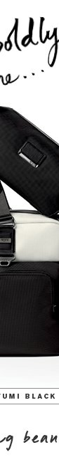 To those who bodly set the tone...  - Shop TUMI Black and White