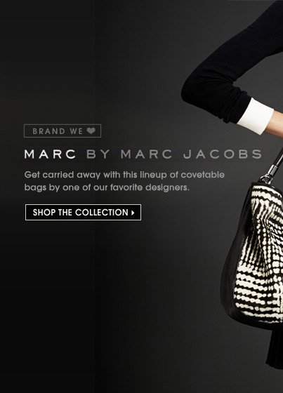 MARC BY MARC JACOBS. SHOP THE COLLECTION