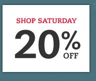 Shop Saturday 20% off