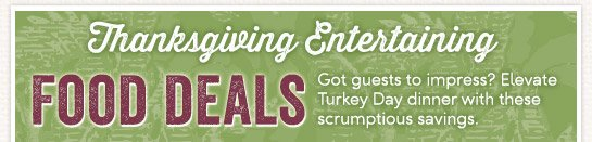 Elevate Turkey Day dinner with these scrumptious savings!