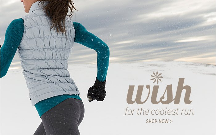 wish for the coolest run | SHOP NOW