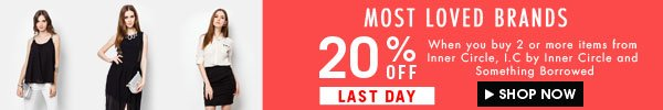 Last day 20% off your most loved brands