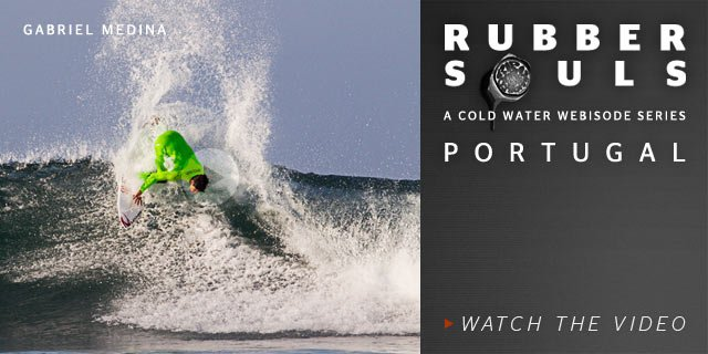 Rubber Souls - A Cold Water Webisode Series - Portugal - Watch The Video