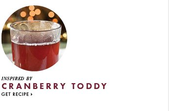 Cassia Inspired By Cranberry Toddy. Get Recipe