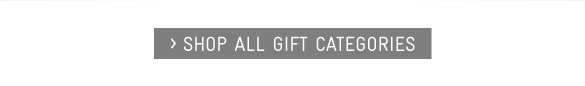 Shop All Gift Categories