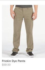 Frickin Dye Pants
