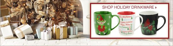 Shop holiday drinkware.