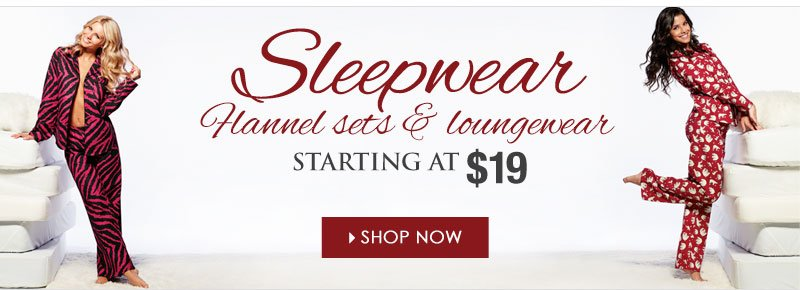 Sleepwear - Starting at $19 - Shop Now!