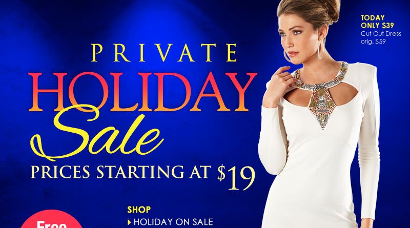 Private holiday Sale, Prices Starting at $19 - SHOP NOW!