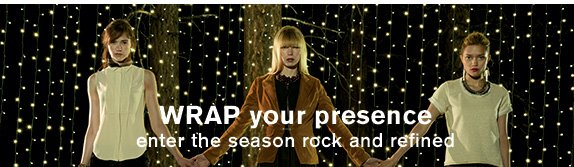 Wrap your presence enter the season rock and refined