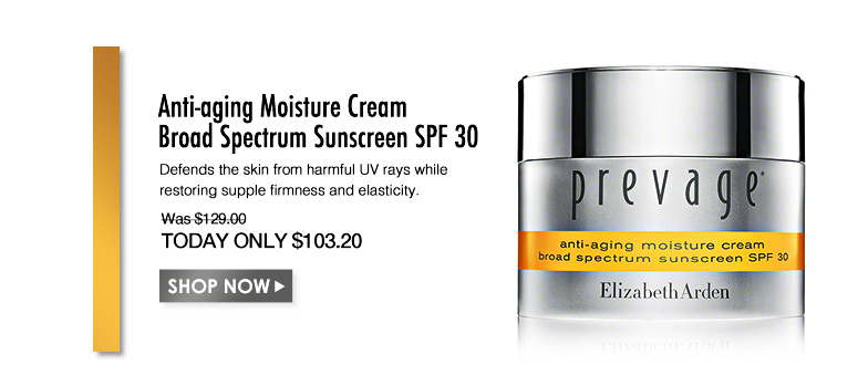 PREVAGE Anti-aging Moisture Cream Broad Spectrum Sunscreen SPF 30 Defends the skin from harmful UV rays while restoring supple firmness and elasticity.Was $129.00 Now $103.20Shop Now>>