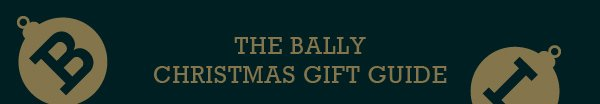THE BALLY CHRISTMAS GIFT GUIDE