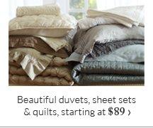 Beautiful duvets, sheet sets & quilts, starting at $89