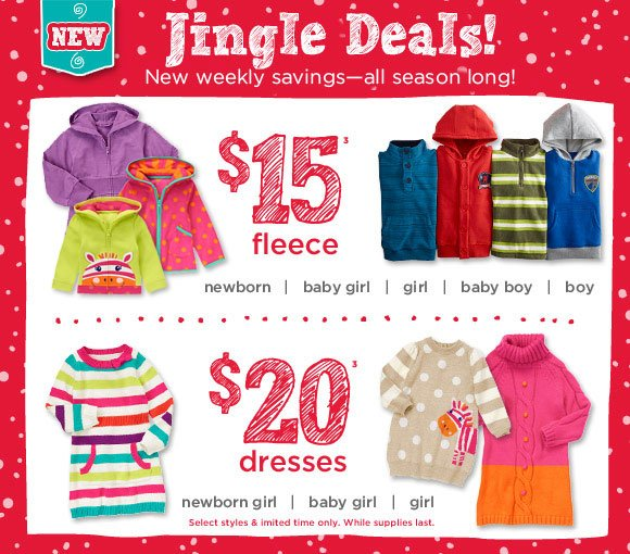 Jingle Deals! New weekly savings - all season long! $15 Fleece(3) and $20 Dresses(3). Select styles and limited time only. While supplies last.