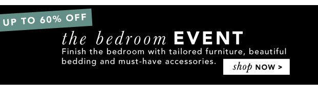 Up to 60% Off: The Bedroom Event