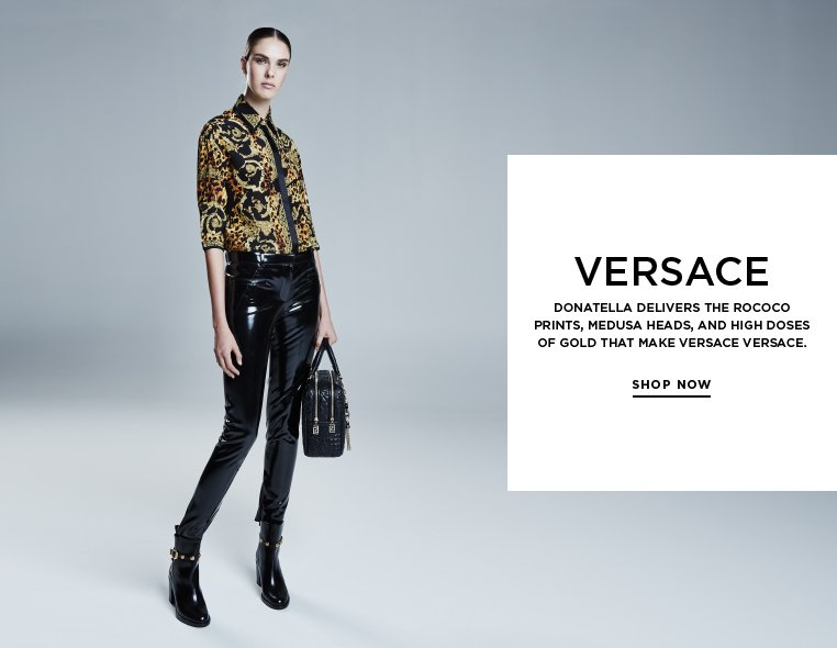 Trademark glamour from Versace Donatella delivers the rococo prints, Medusa heads, and high doses of gold that make Versace Versace.