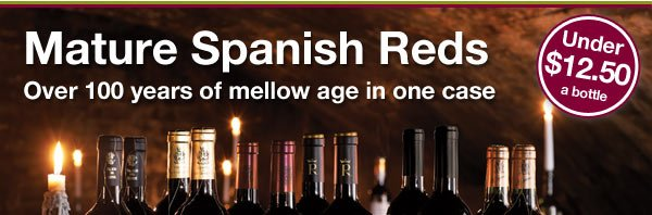 Mature Spanish Reds. Save $50. Order NOW.