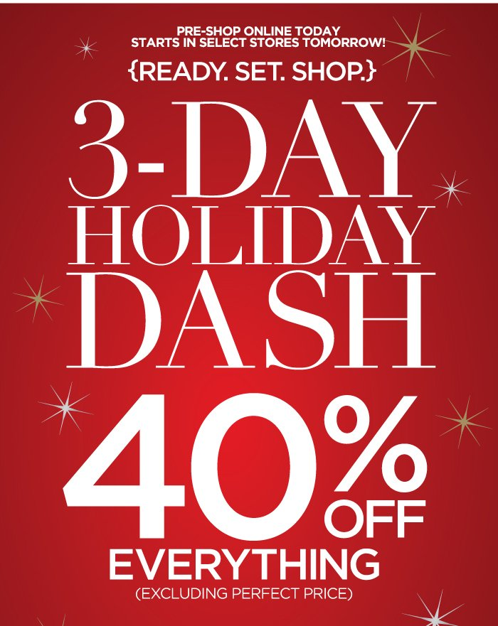 3-Day Holiday Dash! 40% off!