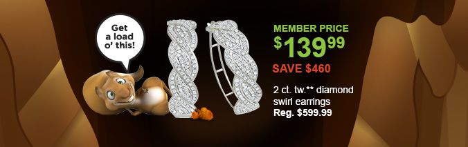 MEMBER PRICE $139.99 | SAVE $460 | 2 ct. tw.** diamond swirl earrings (Reg. $599.99)