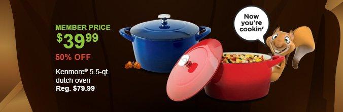 MEMBER PRICE $39.99 | 50% OFF | Kenmore® 5.5-qt. dutch oven (Reg. $79.99)