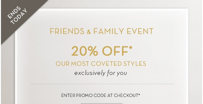 Friends and Family Event   20% Off